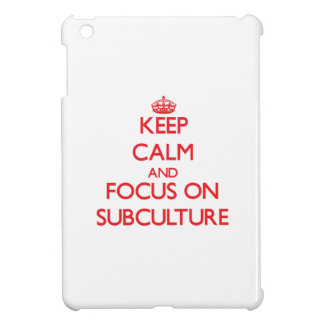 Keep Calm and focus on Subculture iPad Mini Case