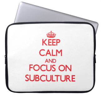 Keep Calm and focus on Subculture Laptop Sleeve