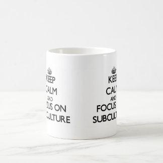 Keep Calm and focus on Subculture Mug
