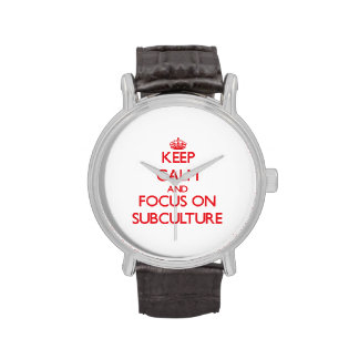Keep Calm and focus on Subculture Wrist Watches