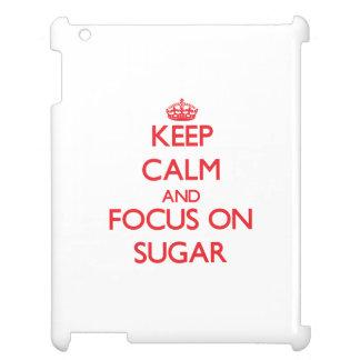 Keep Calm and focus on Sugar iPad Cases