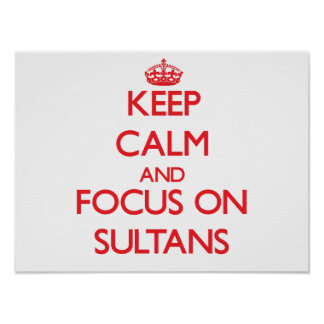 Keep Calm and focus on Sultans Posters