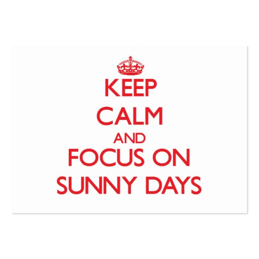 Keep Calm and focus on Sunny Days Business Card Templates