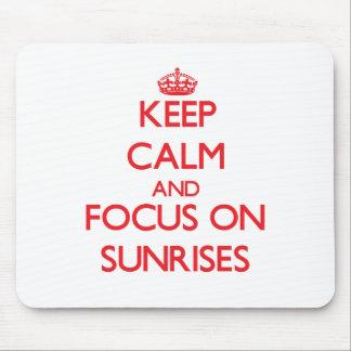 Keep Calm and focus on Sunrises Mouse Pad