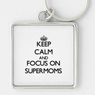 Keep Calm and focus on Supermoms Keychain