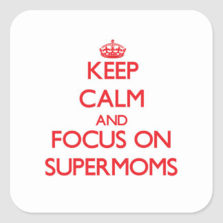 Keep Calm and focus on Supermoms Stickers