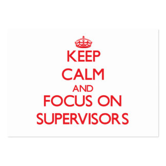 Keep Calm and focus on Supervisors Pack Of Chubby Business Cards