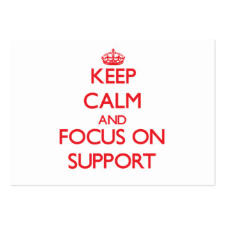 Keep Calm and focus on Support Business Cards