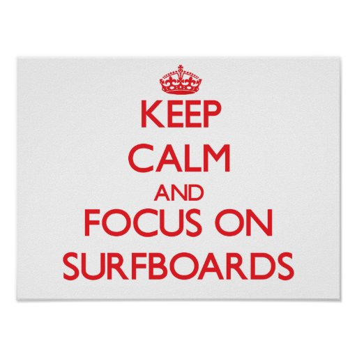Keep Calm and focus on Surfboards Poster