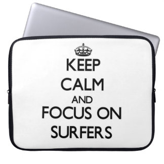 Keep Calm and focus on Surfers Laptop Sleeve