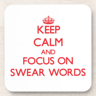 Keep Calm and focus on Swear Words Drink Coasters