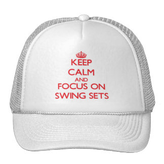 Keep Calm and focus on Swing Sets Trucker Hats