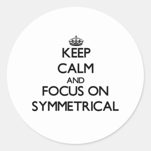 Keep Calm and focus on Symmetrical Round Sticker