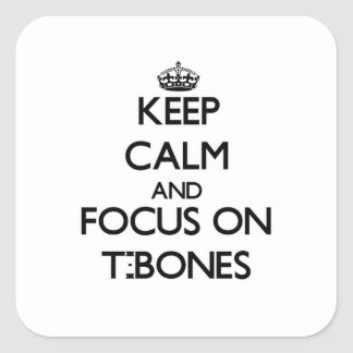 Keep Calm and focus on T-Bones Sticker