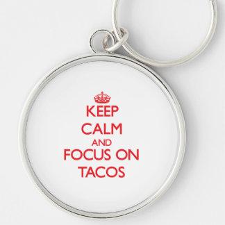 Keep Calm and focus on Tacos Keychain