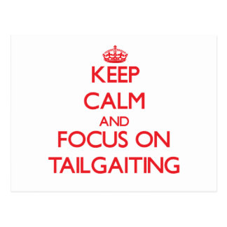 Keep Calm and focus on Tailgaiting Postcards