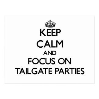 Keep Calm and focus on Tailgate Parties Post Card