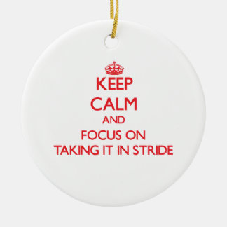 Keep Calm and focus on Taking It In Stride Christmas Tree Ornaments