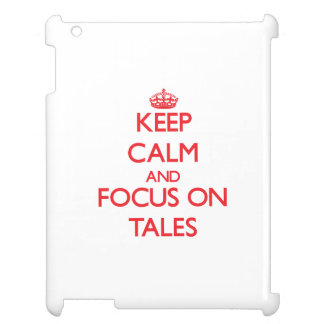 Keep Calm and focus on Tales iPad Cover