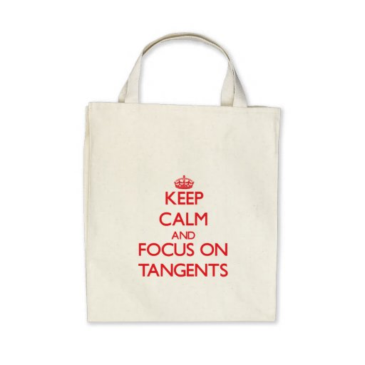 Keep Calm and focus on Tangents Canvas Bag