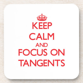 Keep Calm and focus on Tangents Coaster