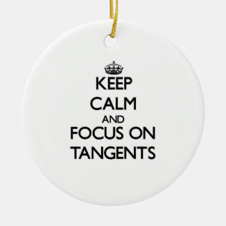 Keep Calm and focus on Tangents Christmas Tree Ornaments