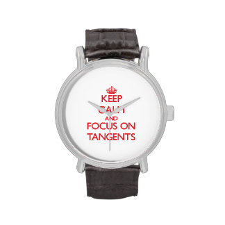 Keep Calm and focus on Tangents Wristwatches