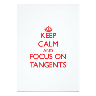 "Keep Calm and focus on Tangents 5"" X 7"" Invitation Card"