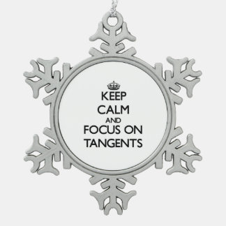 Keep Calm and focus on Tangents Pewter Snowflake Decoration