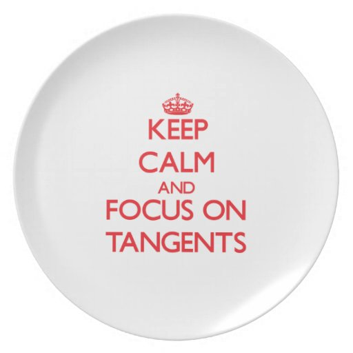 Keep Calm and focus on Tangents Plates
