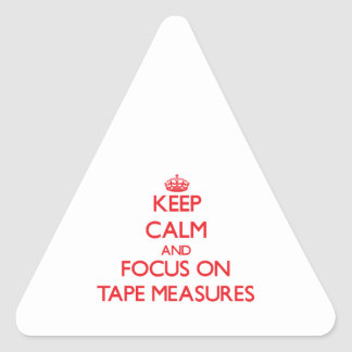 Keep Calm and focus on Tape Measures Sticker