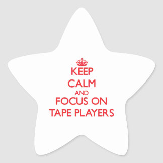 Keep Calm and focus on Tape Players Stickers