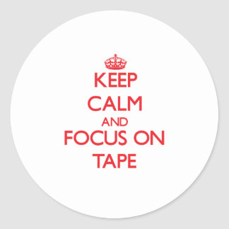 Keep Calm and focus on Tape Round Sticker