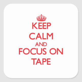 Keep Calm and focus on Tape Square Stickers