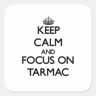 Keep Calm and focus on Tarmac Sticker