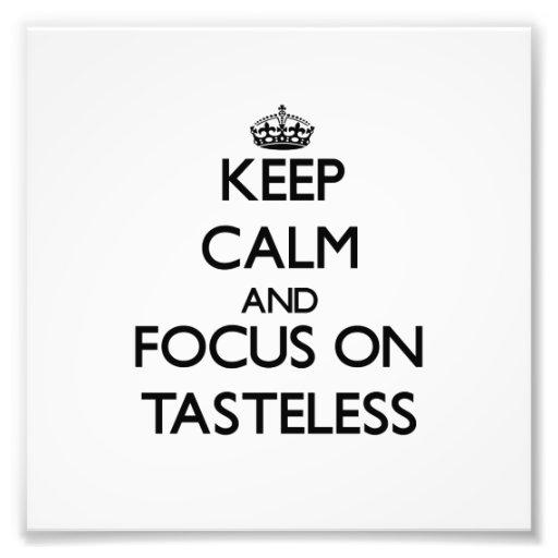 Keep Calm and focus on Tasteless Photo Print