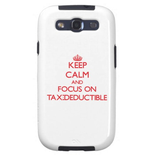 Keep Calm and focus on Tax-Deductible Galaxy SIII Covers