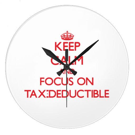 Keep Calm and focus on Tax-Deductible Wallclocks