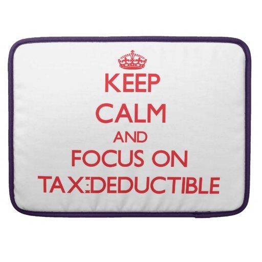 Keep Calm and focus on Tax-Deductible MacBook Pro Sleeve