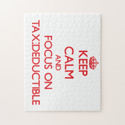 Keep Calm and focus on Tax-Deductible Jigsaw Puzzle