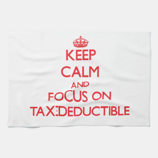 Keep Calm and focus on Tax-Deductible Kitchen Towel