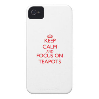 Keep Calm and focus on Teapots iPhone 4 Covers
