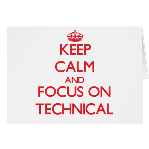 Keep Calm and focus on Technical Greeting Cards