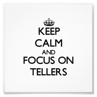 Keep Calm and focus on Tellers Photo Art