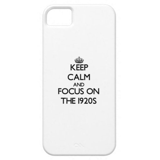 Keep Calm and focus on The 1920S iPhone 5 Cover