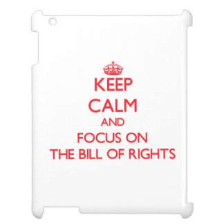 Keep Calm and focus on The Bill Of Rights iPad Cover