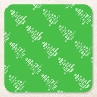 Keep calm and focus on the Christmas Tree funny Square Paper Coaster