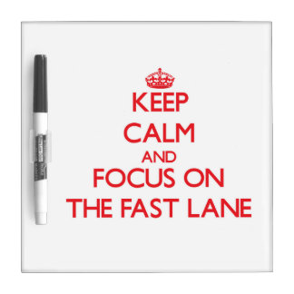 Keep Calm and focus on The Fast Lane Dry Erase Whiteboard