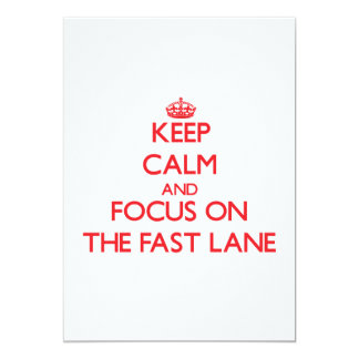 "Keep Calm and focus on The Fast Lane 5"" X 7"" Invitation Card"