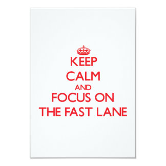 "Keep Calm and focus on The Fast Lane 3.5"" X 5"" Invitation Card"